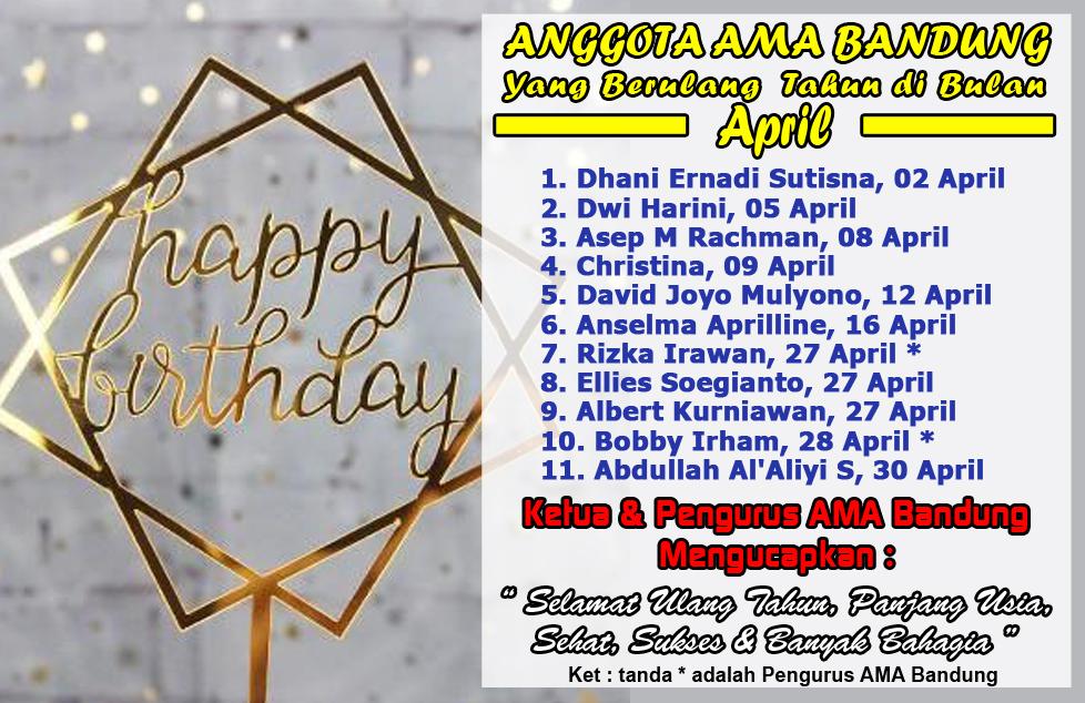 Anggota AMA Bandung yang berulan tahun Bulan April